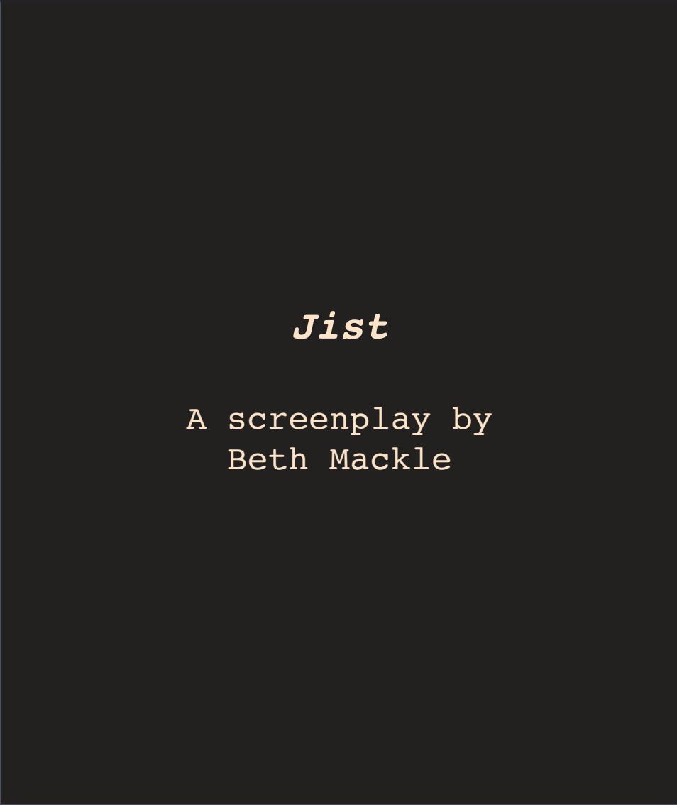 Jist A Screenplay
